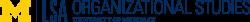 University of Michigan LSA Organizational Studies
